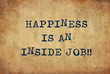 canvas print picture - Inspiring motivation quote of happiness is an inside job with typewriter text. Distressed Old Paper with Typing image.