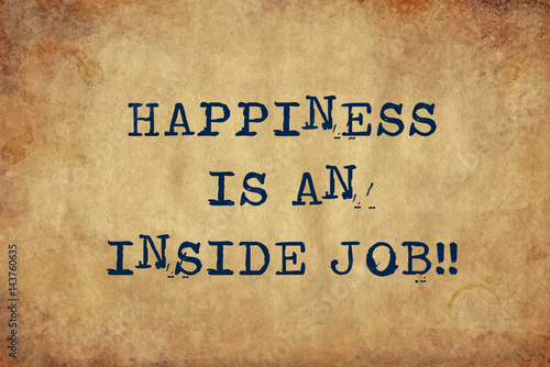 Fotografía Inspiring motivation quote of happiness is an inside job with typewriter text
