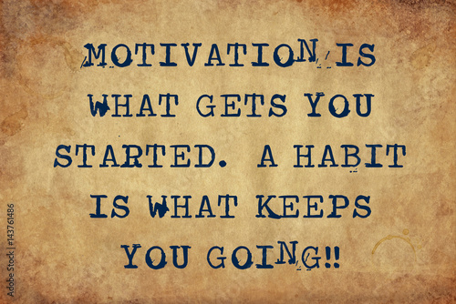 Fényképezés Inspiring motivation quote of motivation is what gets you started