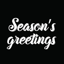 Season's Greetings, Text Design. Vector Calligraphy. Typography Poster.