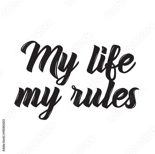 Tablou Canvas my life - my rules, text design