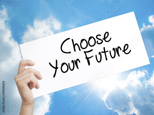 Photo  Choose your Future Sign on white paper
