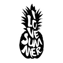 The Silhouette Of Pineapple And Lettering Text I Love Summer. Vector Illustration.