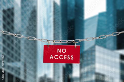 Photo no access zone privé accéder atteindre interdit quartier affaire finance banque