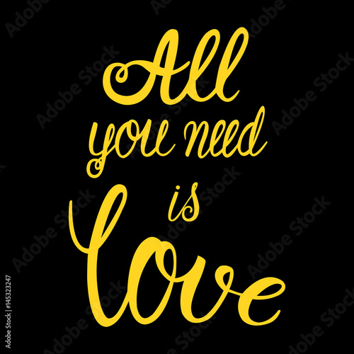 фотография  All you need is love -vector illustration of yellow lettering on black