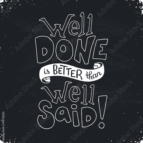 Well done is better than well said Canvas Print