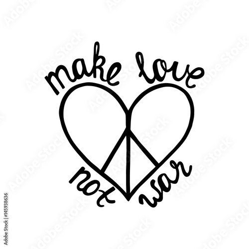 Photographie  Make love, not war. Inspirational quote about peace.