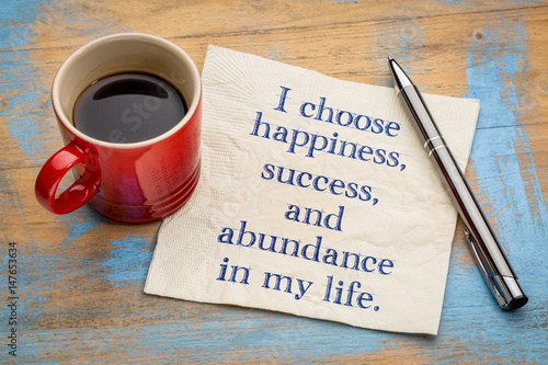 Obraz I choose happiness in my life - fototapety do salonu