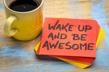 Wake Up And Be Awesome Inspira...