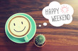 canvas print picture - Happy Weekend coffee cup background with vintage filter