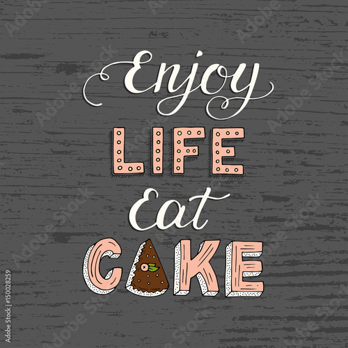 napis-enjoy-life-eat-cake