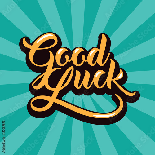 Fotografie, Obraz  Good luck hand lettering with burst. EPS 10 vector.