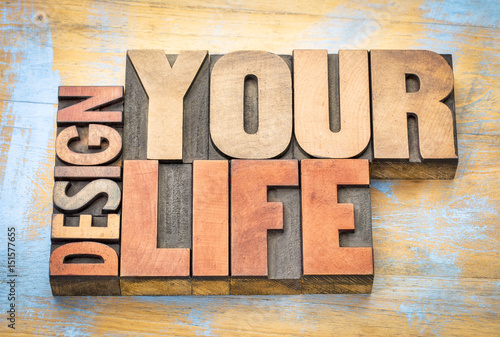 Photo  design your life word abstract in wood type