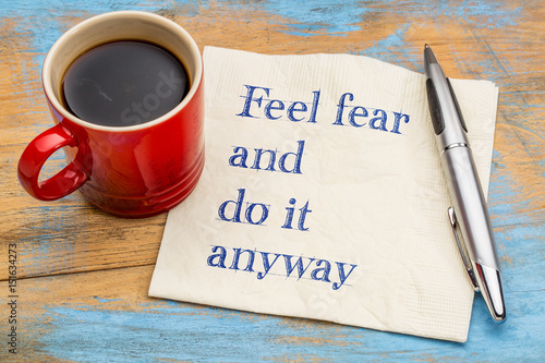 Feel fear and do it anyway - text on napkin Fototapet