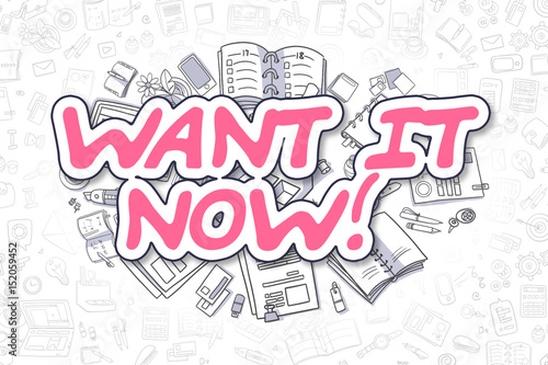 Fotografie, Obraz  Doodle Illustration of Want IT Now, Surrounded by Stationery