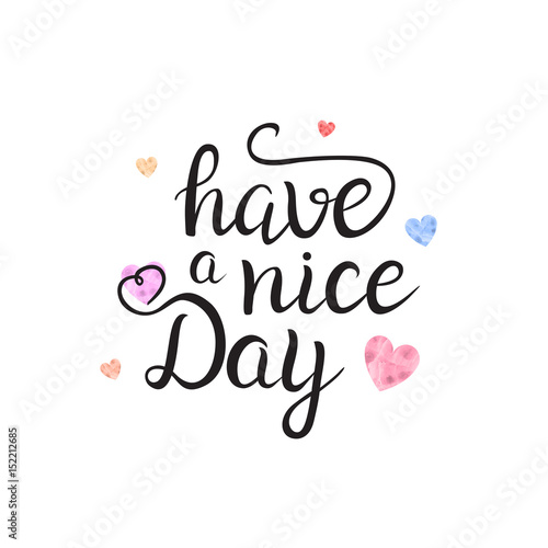 Vector Isolated Handwritten Lettering Have A Nice Day And Cute