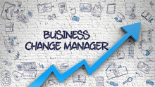 Business Change Manager Inscription On The Modern Illustation. With Blue Arrow And Doodle Icons Around. Brick Wall With Business Change Manager Inscription And Blue Arrow. Success Concept. 3D.