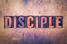 Disciple Theme Letterpress Word On Wood Background