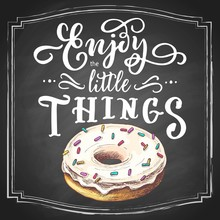 Hand-drawn Vanilla Donut Colorful Sketch, With White Lettering Slogan Enjoy The Little Things On Black Chalkboard Background. Vector Illustration.