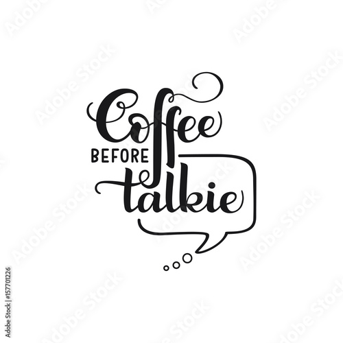 "Fotografie, Obraz  Lettering quote ""Coffee Before Talkie"""