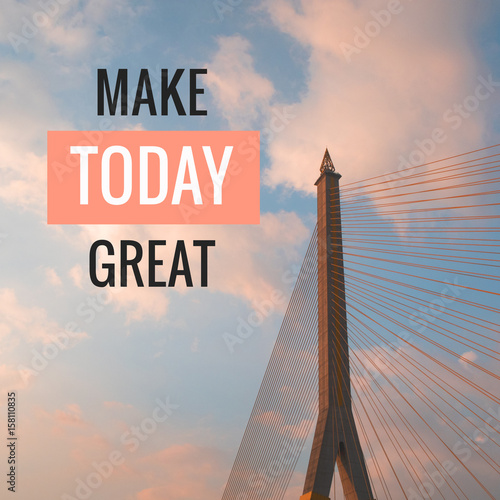 Inspirational motivational quote Make today great on bridge and pastel sky background Wallpaper Mural