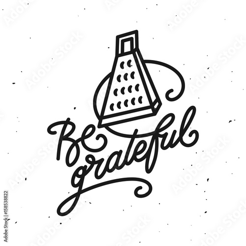 Be grateful kitchen quote typography print Poster