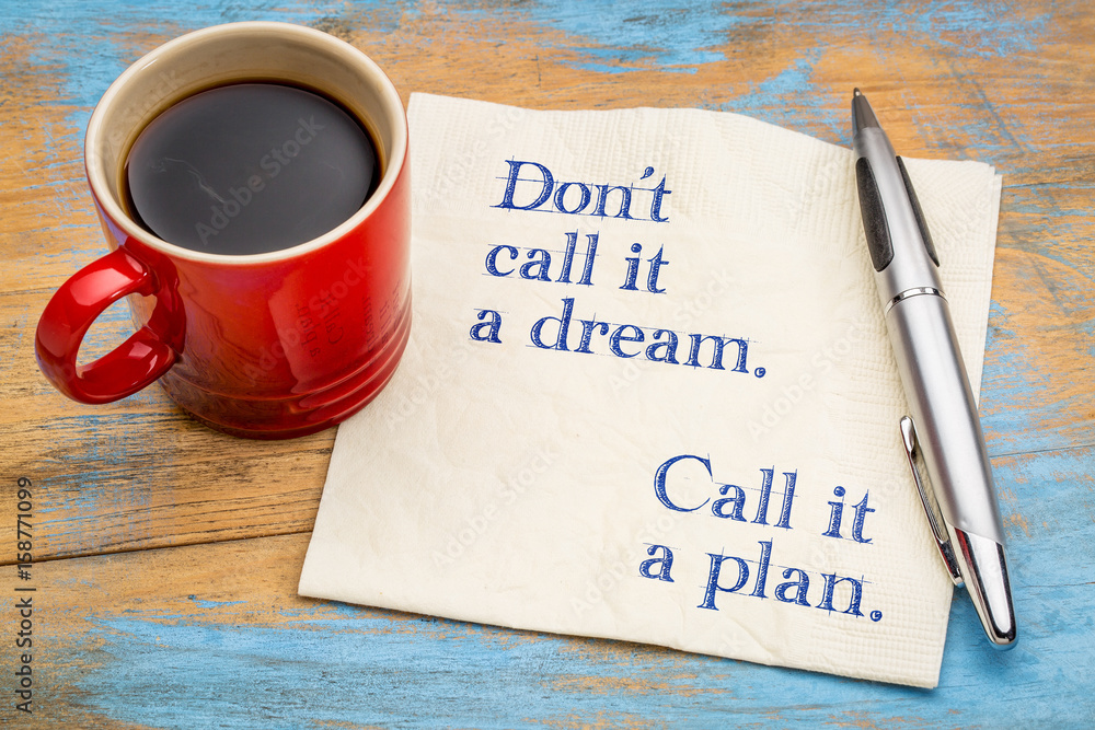 Fototapety, obrazy: Do not call it a dream, but plan ...
