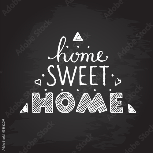 Photo  Home sweet home. hand lettering poster.chalkboard.