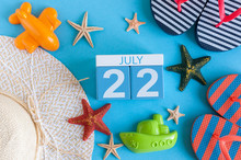 July 22nd. Image Of July 22 Calendar With Summer Beach Accessories And Traveler Outfit On Background. Summer Day, Vacation Concept