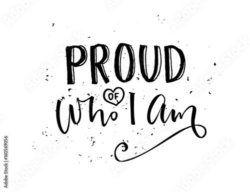 Proud Of Who I Am Inspirational Quote Calligraphy Black Words