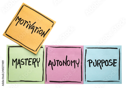 Photo mastery, autonomy, purpose - motivation concept