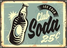 Club Soda Promotional Retro Tin Sign With Bottle Of Water And Creative Lettering