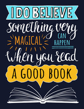 Vector Colorful Poster About Books. I Do Believe Something Very Magical Can Happen When You Read A Good Book. Inspirational Quote. Vector Hand Drawn Illustration. T-shirts Print