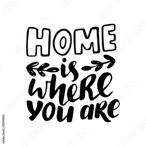 Pinturas sobre lienzo  Home is where you are vector lettering