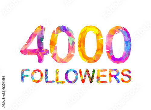 Fototapeta  4000 (four thousand) followers