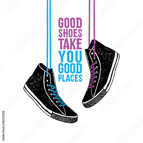"""Fotografia  Hand drawn badge with sneakers textured vector illustration and """"Good shoes take you good places"""" inspirational lettering"""