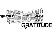 BE GRATEFUL FOR GRATITUDE TEXT...