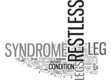 WHAT IS RESTLESS LEG SYNDROME ...
