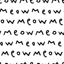 """Seamless Vector Pattern With Handwritten Text, """"meow"""". Funny Background For Print, Textile, Home Decor, Or Web Usage. Freehand Doodle Texture."""