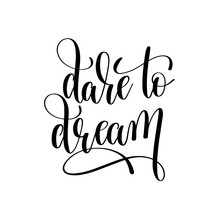 Dare To Dream Black And White Hand Lettering Positive Quote