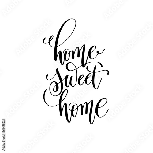 Fotobehang Positive Typography home sweet home black and white handwritten lettering