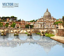 Travel To Italy. View At St. Peter's Cathedral In Rome. Tiber River And Bridge In Sunny Day. Architecture And Landmark. Landscape. Ancient Cityscape. Vector Illustration.