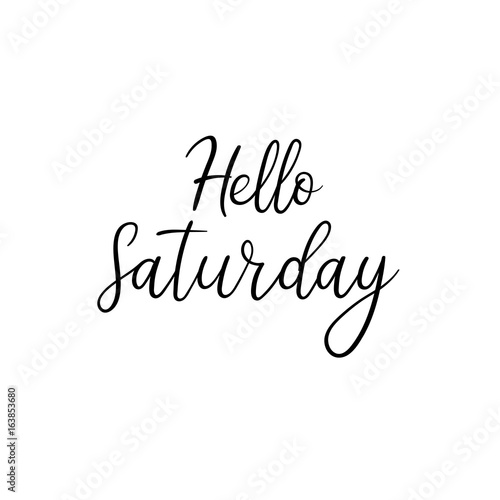 Poster Positive Typography Hello Saturday. Hand written modern calligraphy. Brush painted letters, vector