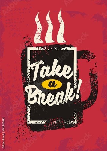 Fotografie, Obraz  Take a break tee shirt design concept with cup of coffee on grunge red backgroun