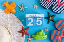 August 25th. Image Of August 25 Calendar With Summer Beach Accessories And Traveler Outfit On Background. Summer Day, Vacation Concept