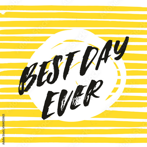 Creative Graphic Template Brush Fonts Inspirational Quotes Best Day
