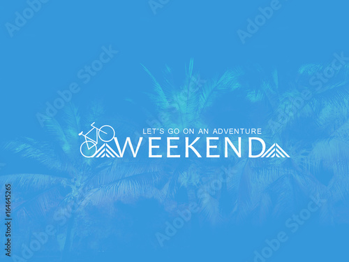 Fototapety, obrazy: Let's go on an adventure weekend word on blue palm tree background illustration