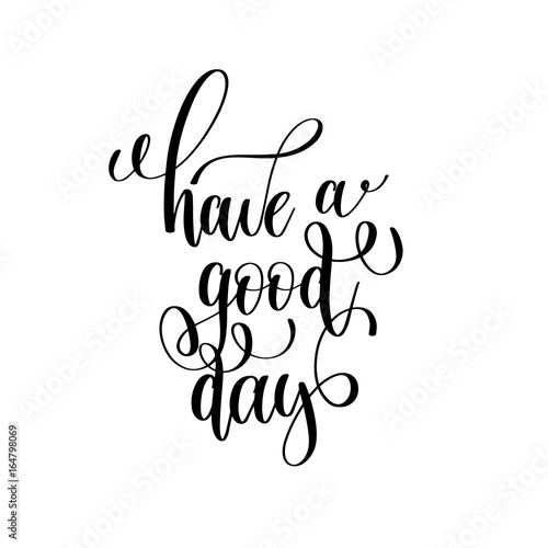 have a good day black and white modern brush calligraphy Wallpaper Mural