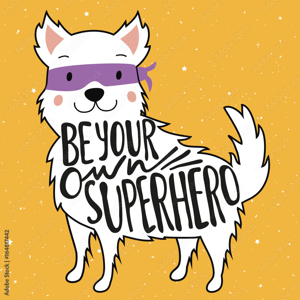 Photo  Vector illustration with dog in mask and lettering quote - Be your own superhero