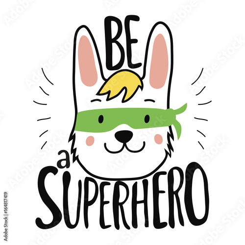 Fotografie, Obraz  Vector illustration with bunny head in mask and lettering quote - Be a Superhero